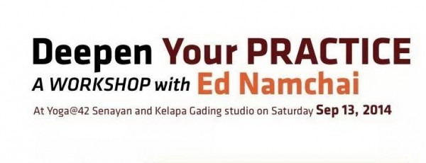 Deepen Your Practice: A Workshop with Ed Namchai