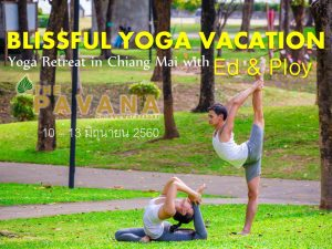 Blissful Yoga Vacation: Yoga Retreat in Chiang Mai with Ed & Ploy