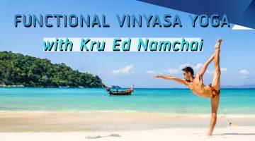 Functional Vinyasa Yoga with Kru Ed Namchai