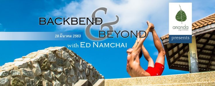 Backbend & Beyond with Kru Ed Namchai
