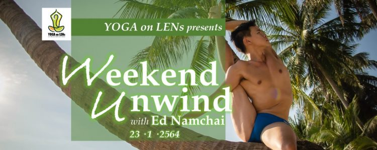 Weekend Unwind with Ed Namchai